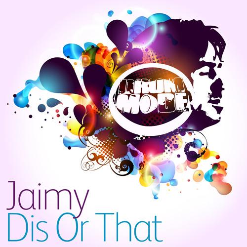 Jaimy - Dis Or That (Original Mix)