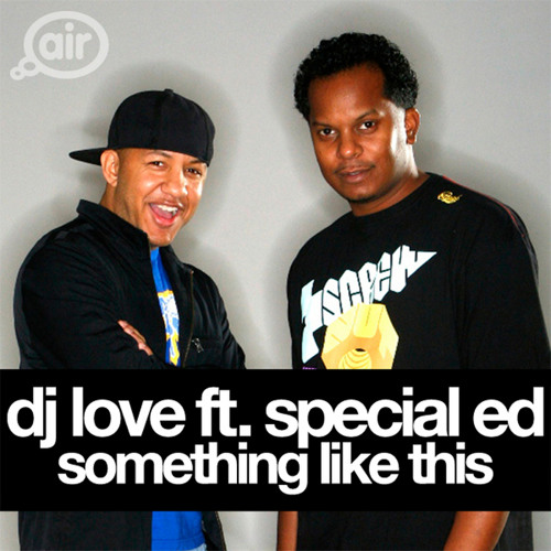 DJ Love feat. Special Ed - 'Something Like This' (Dr Rubberfunk Remix) [Unmastered]