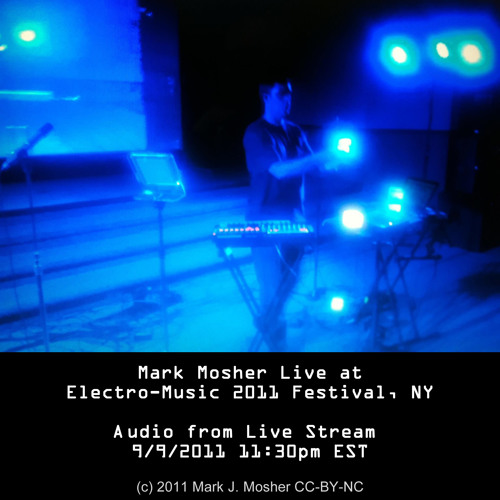 Mark Mosher Live at Electro-Music 2011 Festival, NY 9/9/2011