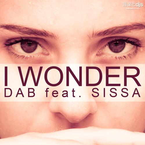 DAB Feat. SISSA - I Wonder (Radio Edit)