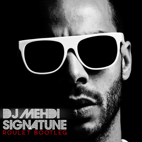 Dj Mehdi- Signatune (Roulet Tribute Bootleg)