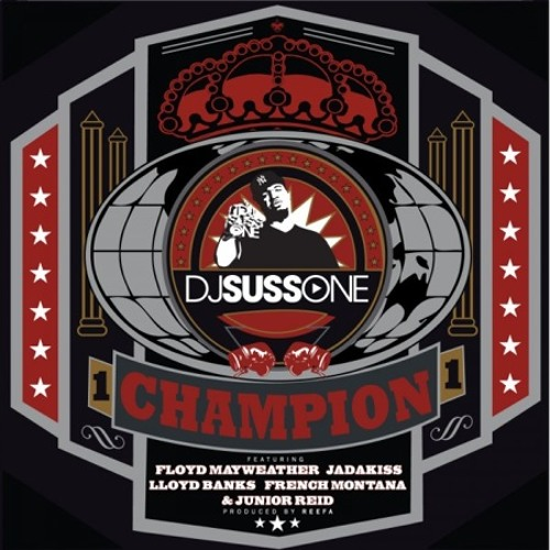 Champion (feat. Floyd Mayweather, Jadakiss, Lloyd Banks, French Montana & Junior Reid)