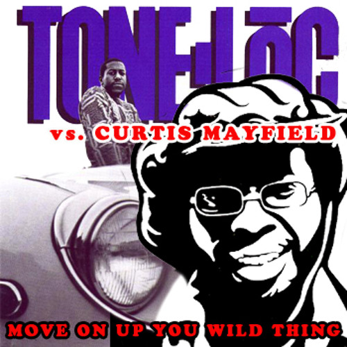 FREE-KEE - Move on up Wild Thing - Curtis Mayfield vs Tone loc (Remix)