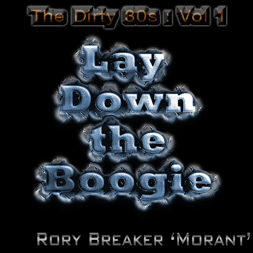 The Dirty 30s Vol 1: Lay Down the Boogie