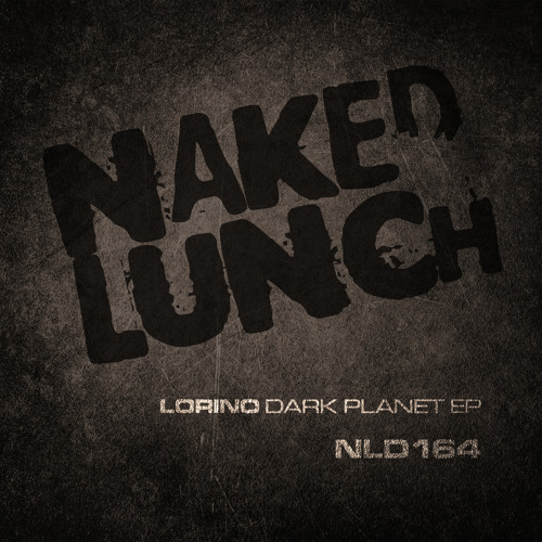 Lorino - Dark Planet - Naked Lunch 164 (clip)