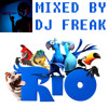 Dj Freak (Anton Kiba) - Rio Soundtrack Megamix