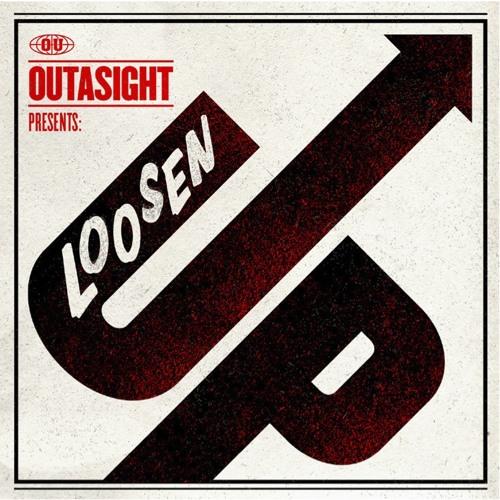 Outasight - Loosen Up