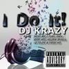 I Do It- Dj Krazy Ft. Dricey Boy, C Flow, Coach, Jerry Micc, Holladay Gwalla, I E Felipe & Fresh Yve