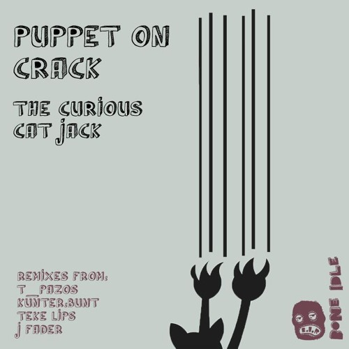 The Puppet on Crack - The Curious Cat Jack (T_Pazos Remix) @Bone Idle Records