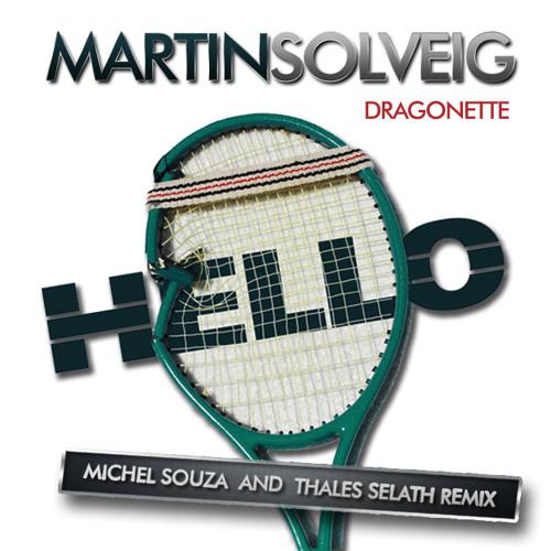 Martin Solveig feat. Dragonette - Hello (Michel Souza and Thales Selath Remix)