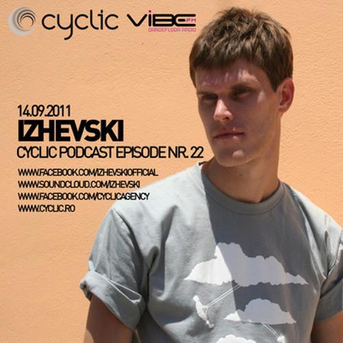 Izhevski @ Cyclic Podcast Episode # 22