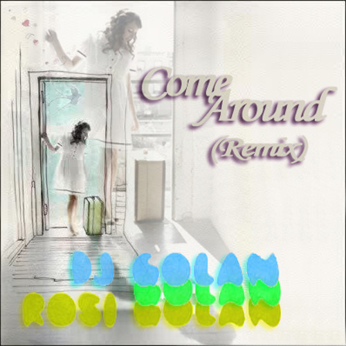 Rosi Golan - Come Around (DJ Golan Remix)