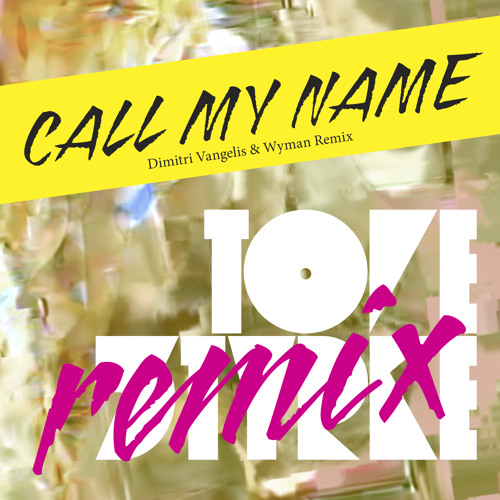 Tove Styrke - Call my name (Dimitri Vangelis & Wyman Remix) PREVIEW [SONY]
