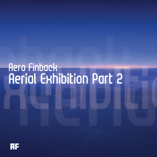 Aerial Exhibition Part 2 - 6tracks/135BPM (Crossfade Preview)