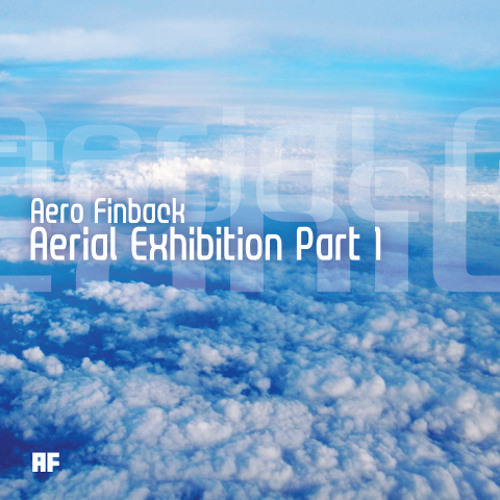 Aerial Exhibition Part 1 - 6tracks/130BPM (Crossfade Preview)