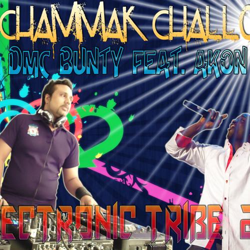 DMC BUNTY Ft. AKON - Chammak Challo ( Electronic Tribe 2011 )
