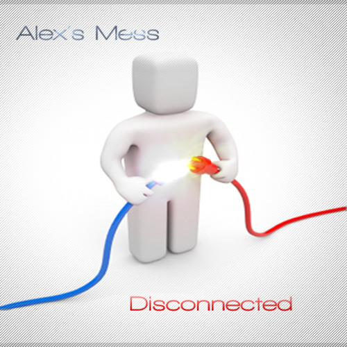Alex's Mess - DISCONNECTED (Short Version)