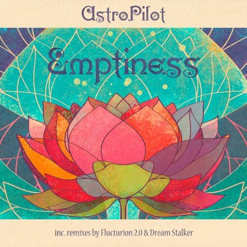 AstroPilot - Emptiness (Flucturion 2.0 Remix)