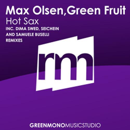 Max Olsen, Green Fruit - Hot Sax (Samuele Buselli Promo) [OUT NOW @ BEATPORT]