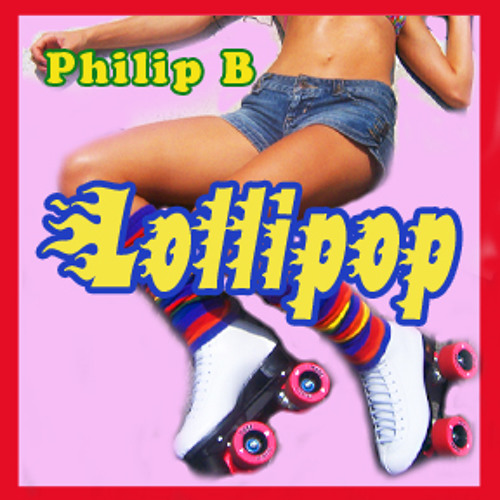 """Lollipop"" a remix featuring Brit by Philip B. Berlin"