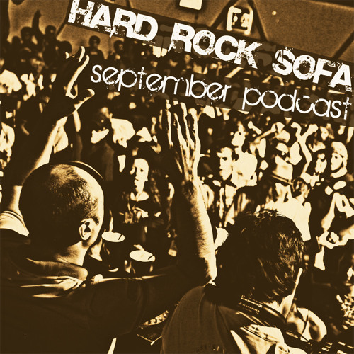 Hard Rock Sofa - September 2011 Podcast