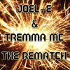 Joel E & Tremma MC - The Rematch