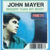 John Mayer - Bigger Than My Body (Michael Brun Bootleg)