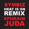 Heat Is On RMX (feat Ephraim Juda)
