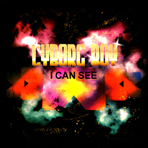 Cyborg Boy - I Can See