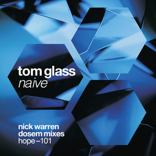 Tom Glass : Naive : Nick Warren's Psychedelic Wheel Mix : Hope Recordings