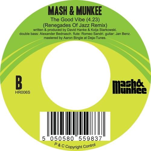 """Mash & Munkee """"The Good Vibe (Renegades Of Jazz Remix)"""""""