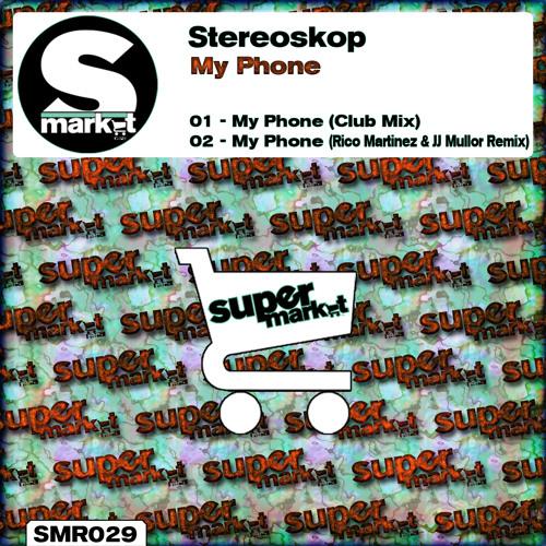 Stereoskop - My Phone (Rico Martinez & JJ Mullor Dub Mix) DEMO