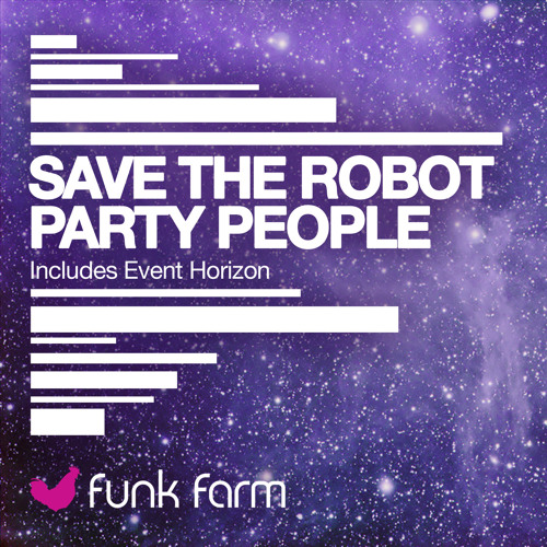 Save The Robot - Party People/Event Horizon (FF010)
