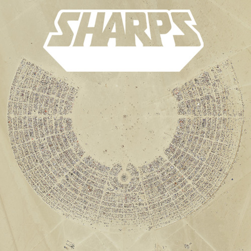 SHARPS - Burningman 2011 mix - Coming of Phage (click download link for archive)