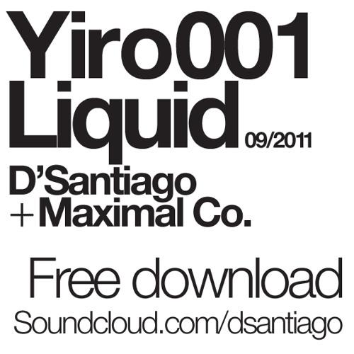 D'Santiago-YIRO001-2011-LIQUID - 320 Kbps High Quality