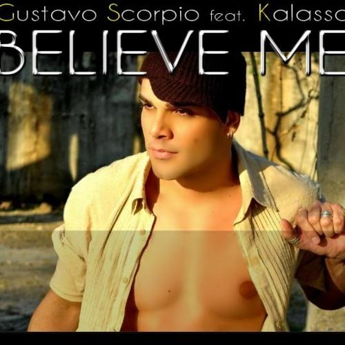 Gustavo Scorpio ft Kalassa - Believe Me (Club Mix)
