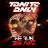 Tonite Only - We Run The Night (Dylan Kennedy Moombahcore Bootleg) CLICK