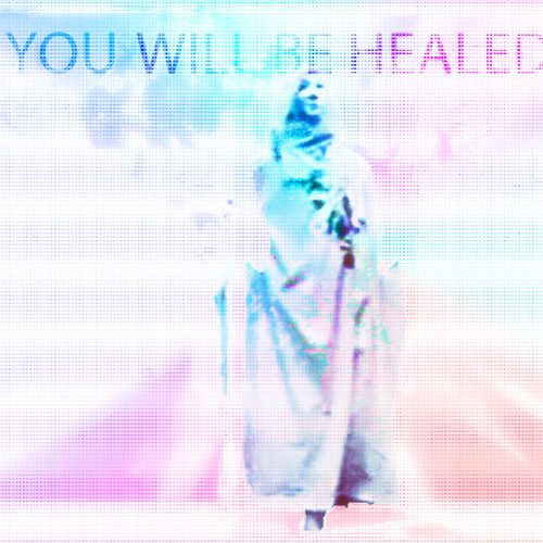YOU WILL BE HEALED