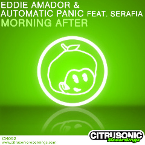 Eddie Amador & Automatic Panic feat Serafia MORNING AFTER Radio Edit