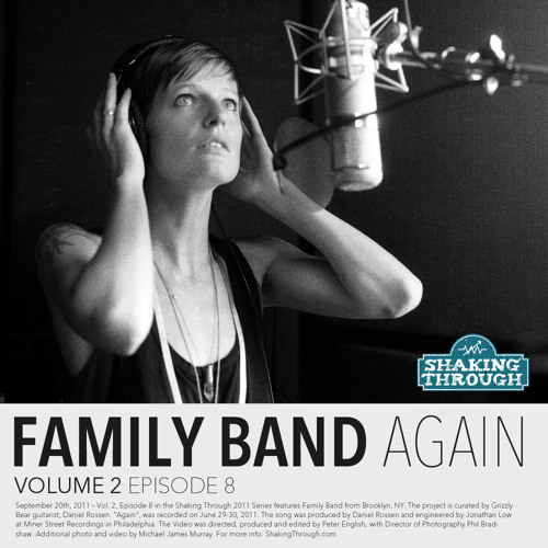 Family Band (with Daniel Rossen of Grizzly Bear) - Again | Shaking Through