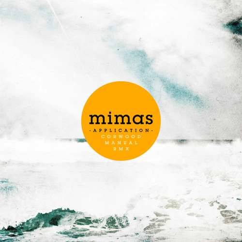 Mimas - Application (Corwood Manual remix)