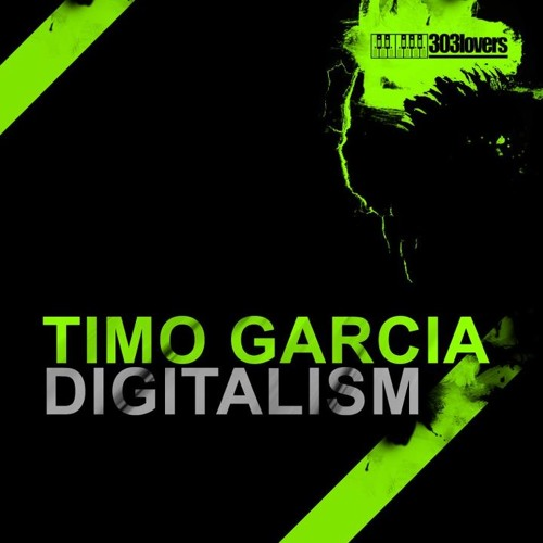 Timo Garcia - Digitalism (Kingston mix) [303 Lovers] OUT NOW