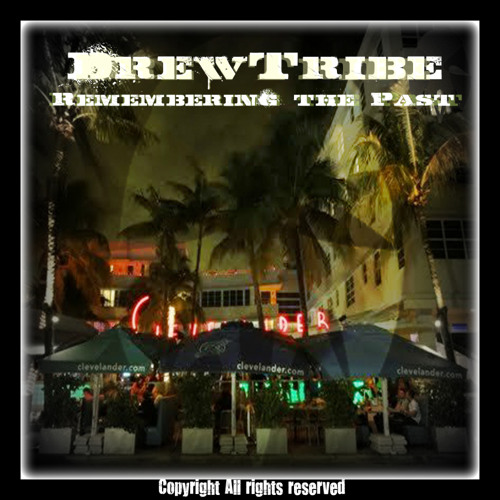 DREWTRIBE-REMEMBERING THE PAST - SOON ON BEMBE RECORDINGS (Barcelona)