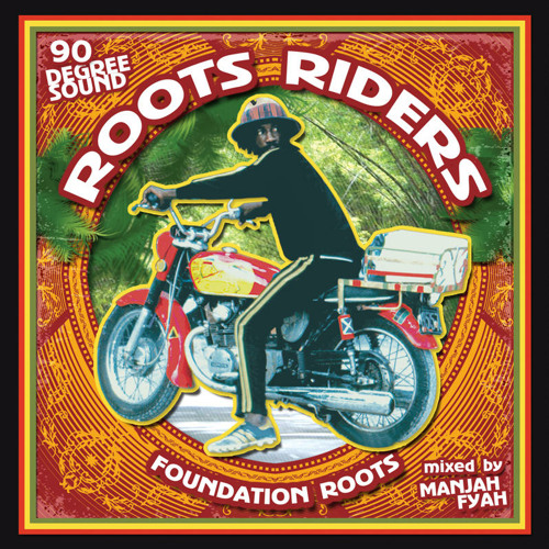 ROOTS RIDERS Mixtape - 90 DEGREE SOUND - MANJAH FYAH