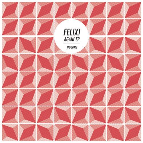 Felix! — Again (Tvyks remix)