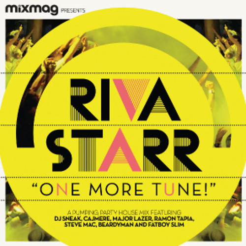 "Mixmag presents ""ONE MORE TUNE!"" mixed by Riva Starr"