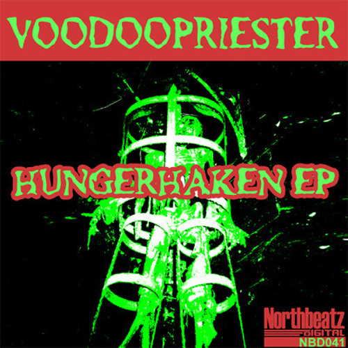 Voodoopriester - Hungerhaken (Janosch Diern Remix) out on Northbeatz/Germany