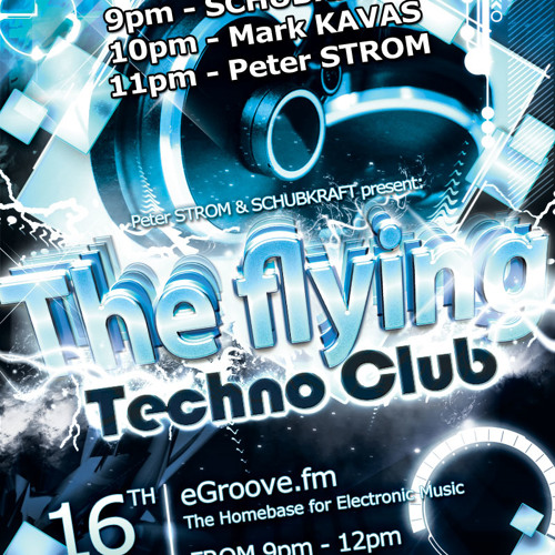 "Peter STROM in ""the flying techno club vol.4"" @ egroove.fm"