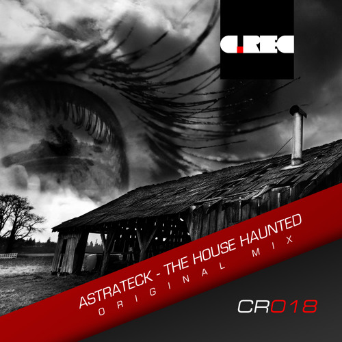 Astra Teck - The House Haunted (Original Mix)