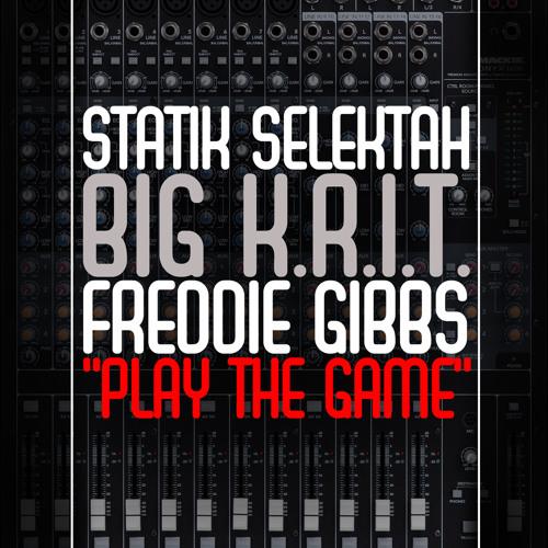 "Statik Selektah ""Play The Game"" feat. Big K.R.I.T. & Freddie Gibbs"